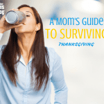 A Mom's Guide to Surviving Thanksgiving