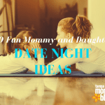 20 Fun Mommy and Daughter Date Ideas