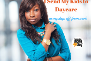 I Send My Kids to Daycare