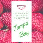 Guide to Kid Friendly Farmers Markets in Tampa Bay