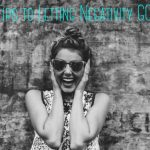 5 Tips to Letting Negativity GO