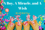 A Boy, A Miracle, and A Wish