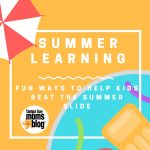 How to Stop the Slide and Keep Your Kids Learning All Summer Long