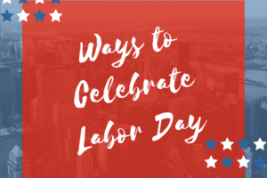 Ways toCelebrate Labor Day