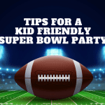 Tips for a Kid-Friendly Super Bowl Party