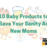 10 Baby Products to Save Your Sanity As New Moms