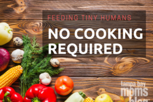 Feeding Tiny Humans No Cooking Required