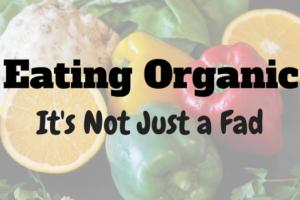 Eating Organic Not a Fad