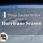 4 Things to Do Now to Prepare for Hurricane Season