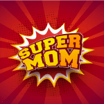 Self-Care for Moms: Trying to be Supermom