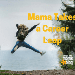 Mama Takes a Career Leap