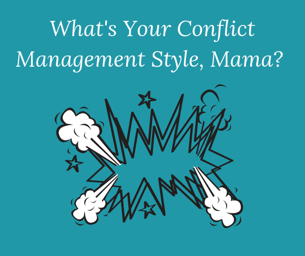 What's Your Conflict Management Style Mama